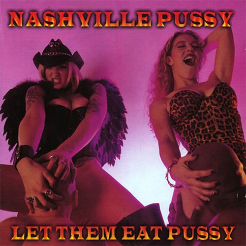 04 Nashville Pussy let them eat pussy