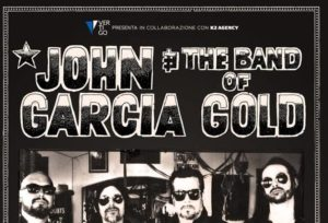 JOHN GARCIA & THE BAND OF GOLD @ Santeria Social Club | Milano | Lombardia | Italia