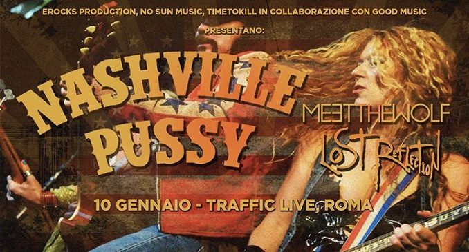 Nashville Pussy + Meet The Wolf + Lost Reflection – Traffic Club, Roma 10 gennaio 2017