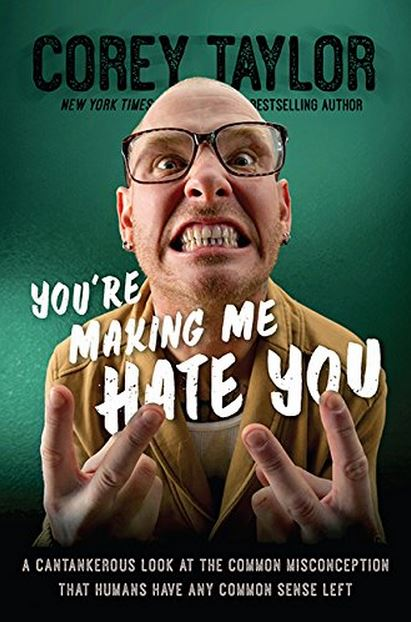 Corey Taylor - You're Making Me Hate You