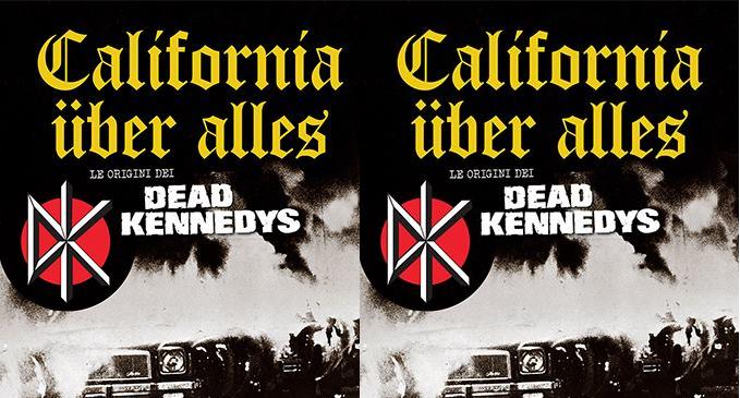 Dead Kennedys - 'California Über Alles - Le origini dei Dead Kennedys'... da Tsunami Edizioni