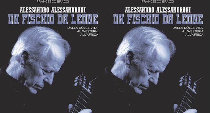 'Un Fischio da Leone', testamento artistico di un musicista simbolo della sua generazione: Alessandro Alessandroni