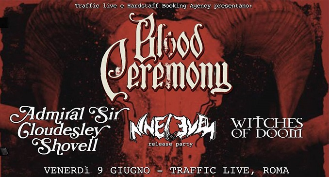 Blood Ceremony + Admiral Sir Cloudesley Shovell + Nineleven + Witches Of Doom - Traffic Club, Roma 9 Giugno 2017