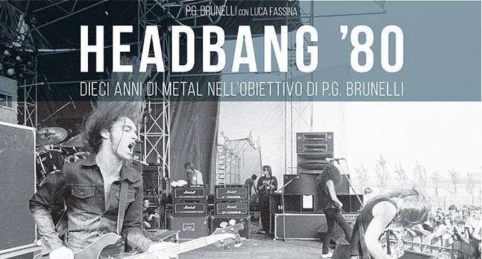 Headbang '80 - Un decennio di testimonianze sopra e dietro i palchi del metal anni Ottanta