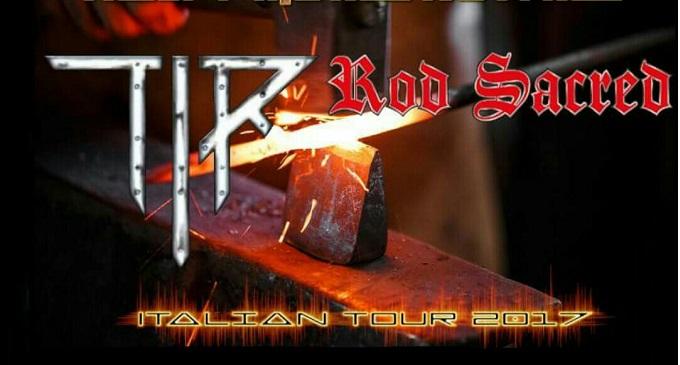 T.I.R. & Rod Sacred - La storia dell'heavy italiano in tour