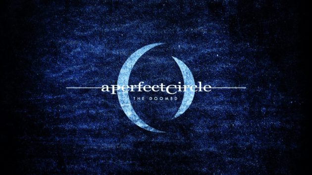A PERFECT CIRCLE - Ascolta THE DOOMED