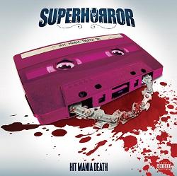 Superhorror – Hit Mania Death