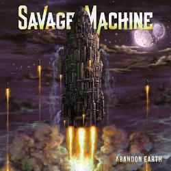 Savage Machine - Abandon Earth