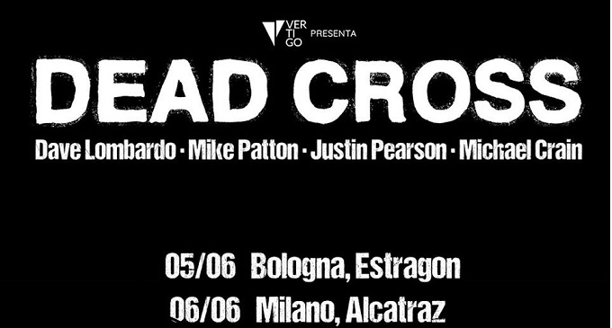 Dead Cross - Due Date a Giungo per la band di Mike Patton e Dave Lombardo