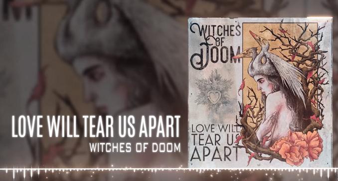 Witches of Doom - On Line la Cover di 'Love Will Tear Us Apart' dei Joy Divsion