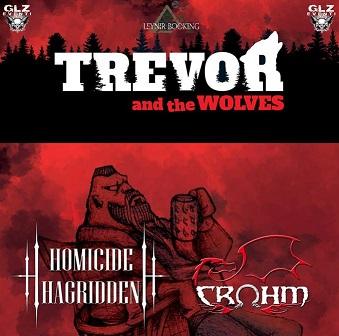 Trevor and the Wolves - Homicide Hagridden - Crohm - Profane Anger