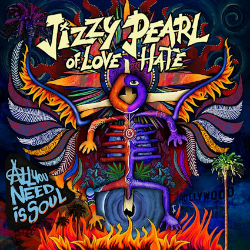 Jizzy Pearl Of Love/Hate - All You Need Is Soul