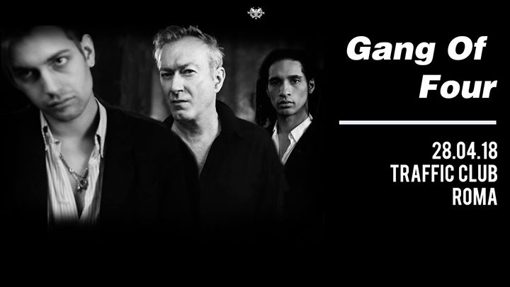 Gang of Four + Headtohead @ Traffic Live, Roma - 28 aprile 2018