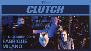 CLUTCH @ FABRIQUE | Milano | Lombardia | Italia