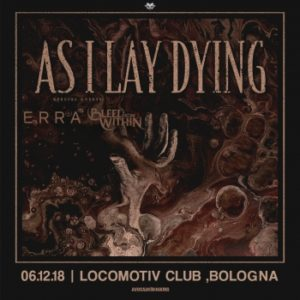 As i Lay Dying / Erra / Bleed From Wthin @ locomotiv club | Bologna | Emilia-Romagna | Italia