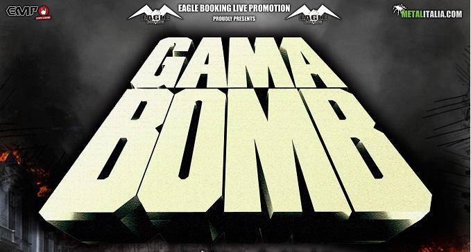Gama Bomb - Ad Aprile Due Date in Italia