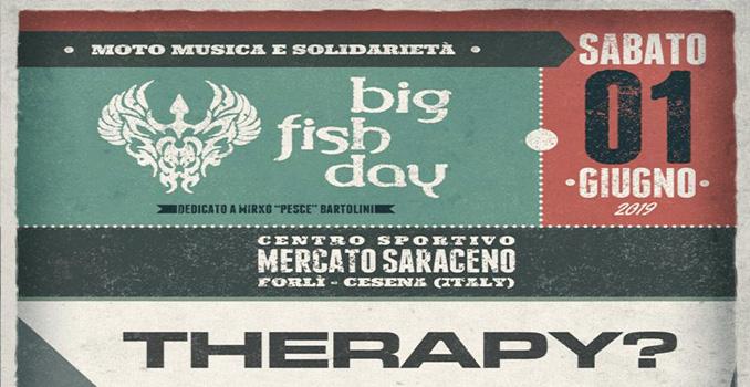 BIG FISH DAY 2019: Moto, Musica & Solidarietà. Introduzione all'evento rock del 1 giugno con i Therapy?