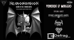 Necronomicon + Dying Awkward Angel + Arkana Code + Grimace Gall @ Defrag, Roma