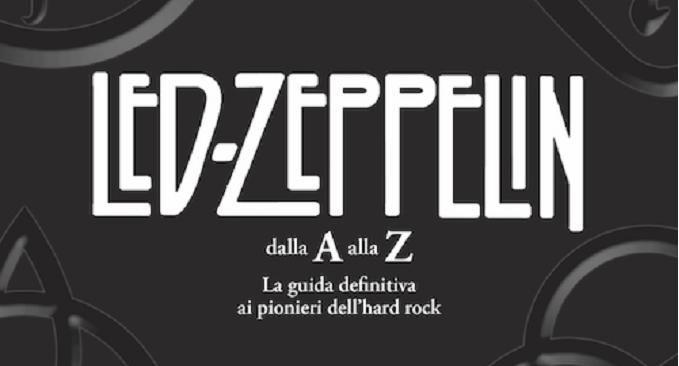 Led Zeppelin dalla A alla Z - Ritorna in libreria il libro della Tsunami Edizioni