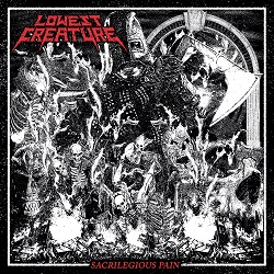 Lowest Creature – Sacrilegious Pain